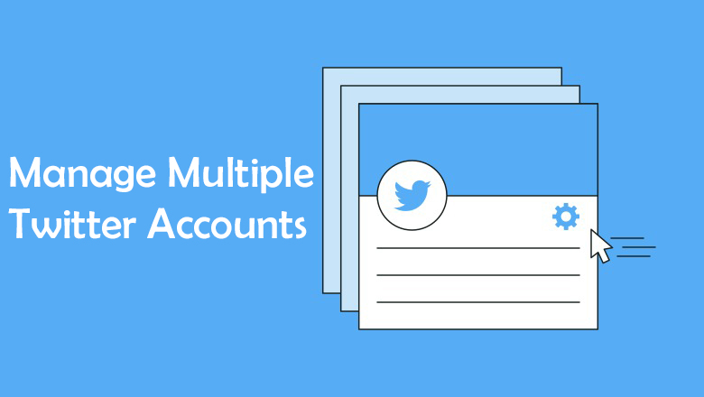 How to Manage Multiple Twitter Accounts